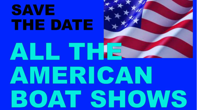 All the 2018 American Boat shows, state by state and worldwide